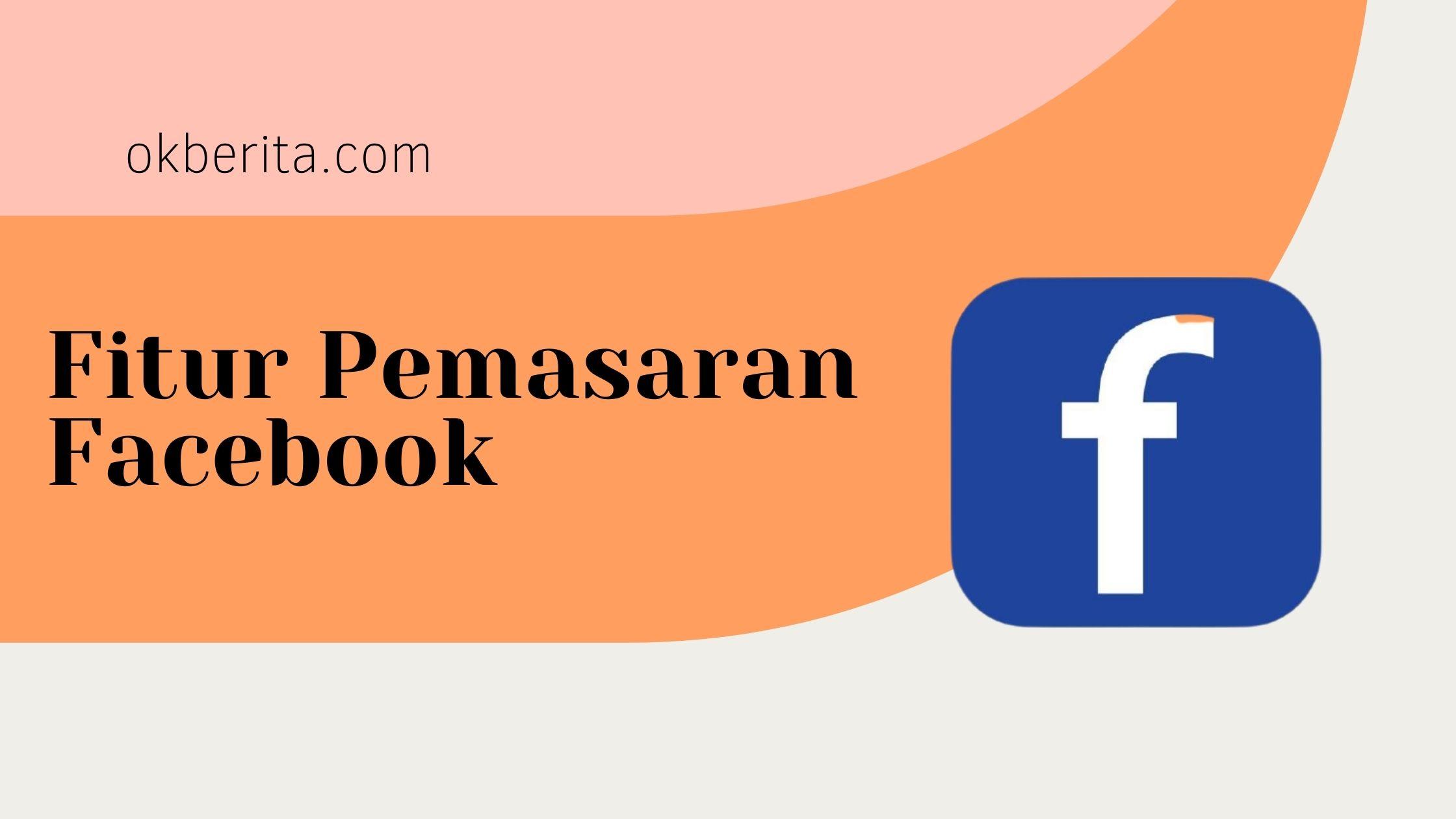 Fitur Pemasaran Facebook
